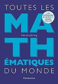 Toutes les mathématiques du monde par Hervé Lehning
