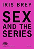 Sex and the series   Brey, Iris. Auteur