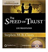 [The Speed of Trust: Live Presentation] [by: Stephen M R Covey]