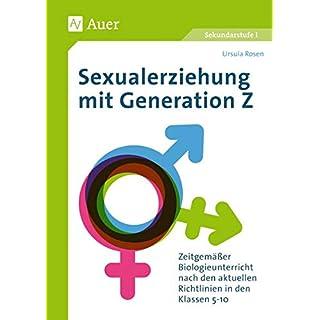 Sexualerziehung mit Generation Z: Zeitgemäßer Biologieunterricht nach den aktuellen Richtlinien in den Klassen 5-10
