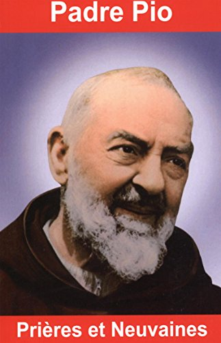 Padre Pio, prières et neuvaines par Emilie Bonvin