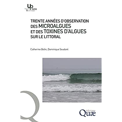 Trente années d'observation des micro-algues et des toxines d'algues sur le littoral (Update Sciences & technologies)