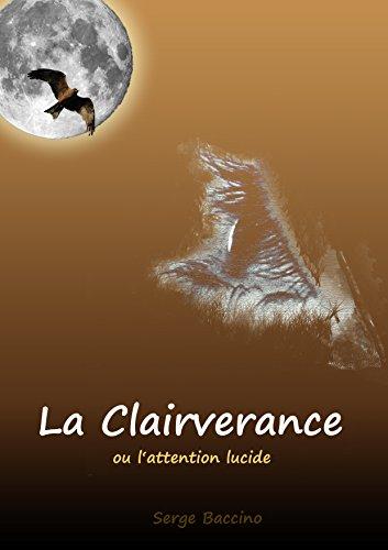 La Clairverance: Ou l'attention lucide