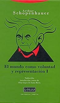 El mundo como voluntad y representación I par Arthur Schopenhauer