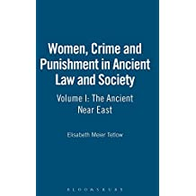 Women, Crime And Punishment In Ancient Law And Society: The Ancient Near East