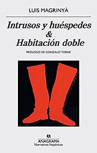 Intrusos y huéspedes & Habitación doble par Luis Magrinyà
