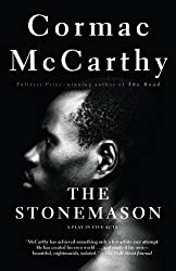 The Stonemason: A Play in Five Acts by Cormac McCarthy (1995-08-01)