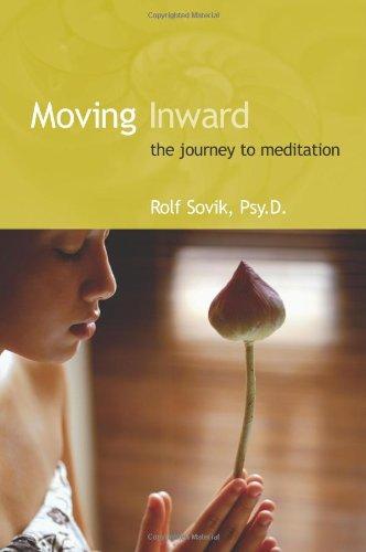 MOVING INWARD: The Journey to Meditation