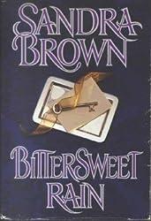 Bittersweet rain by Sandra Brown (1984-12-23)