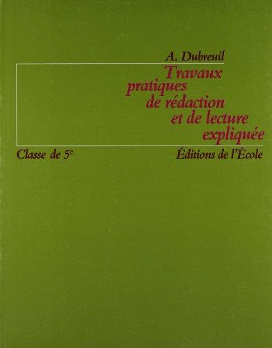 Travaux pratiques de rédaction et de lecture expliquée, 5e. Cahier