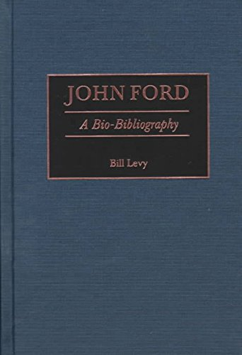 [John Ford: A Bio-Bibliography] (By: Bill Levy) [published: November, 1998]