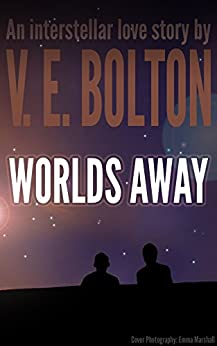 Worlds Away by [Bolton, V. E.]