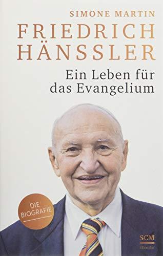 Friedrich Hänssler - Ein Leben für das Evangelium von Karl-Heinz Vanheiden