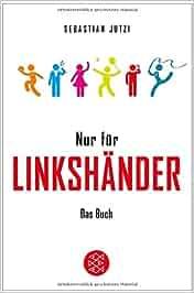 Nur für Linkshänder: Das Buch: : Sebastian Jutzi