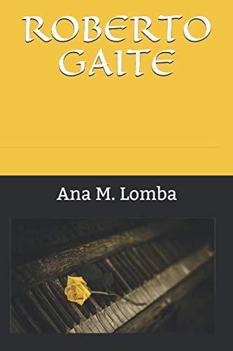 ROBERTO GAITE por Ana M. Lomba