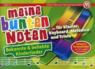 Meine bunten Noten fuer Klavier Keyboard Melodica + Triola - arrangiert für Klavier [Noten / Sheetmusic]
