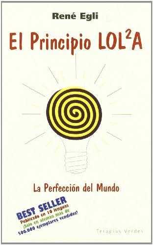 Principio Lol2A, El -La Perfeccion Del Mundo- (Los best sellers de la vida feliz)