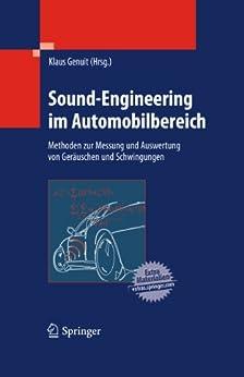 Sound-Engineering im Automobilbereich: Methoden zur Messung und Auswertung von Geräuschen und Schwingungen von [Genuit, Klaus]