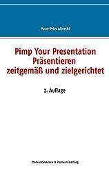 Pimp Your Presentation: Präsentieren - zeitgemäß und zielgerichtet