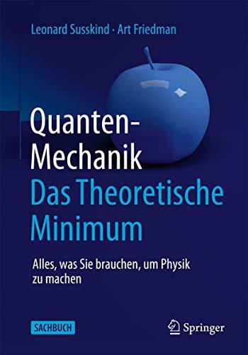 Quantenmechanik: Das Theoretische Minimum: Alles, was Sie brauchen, um Physik zu treiben