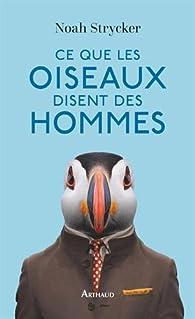 Ce que les oiseaux disent des hommes par Noah Strycker
