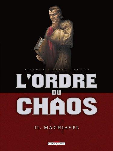 L'ordre du chaos T02 Machiavel