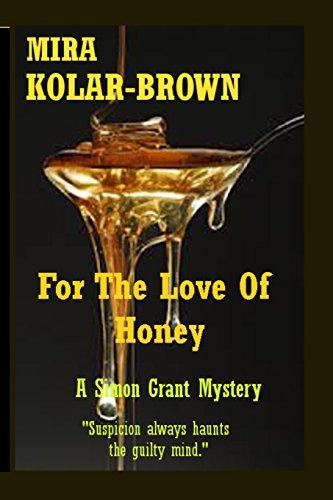 For The Love Of Honey: A Simon Grant Mystery: Volume 3 (Simon Grant Mysteries)