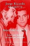 Avec Fidel et le Che - Ceux qui luttent et ceux qui pleurent
