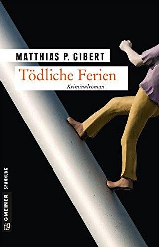 Tödliche Ferien: Kriminalroman (Kriminalromane im GMEINER-Verlag) (Kommissare Lenz und Hain)