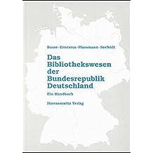 Das Bibliothekswesen der Bundesrepublik Deutschland: Ein Handbuch