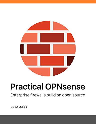 Enterprise Firewall (Practical OPNsense: Enterprise firewalls build on open source (English Edition))