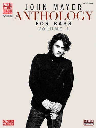 John Mayer: Anthology Volume 1 (Bass Guitar): Songbook für Bass-Gitarre (Play It Like It Is, Bass, Vocal)