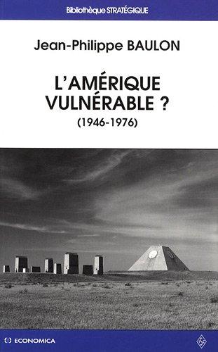 L'Amérique vulnérable ? : Antimissiles et cu...