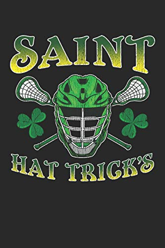 Saint Hat Trick's: Lacrosse Journal, College Ruled Lined Paper, 120 pages, 6 x 9