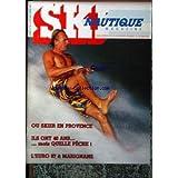 SKI NAUTIQUE MAGAZINE [No 32] du 01/01/1987 - OU SKIER EN PROVENCE - ILS ONT 40 ANS MAIS QUELLE PECHE - L'EURO 87 A MARIGNANE.
