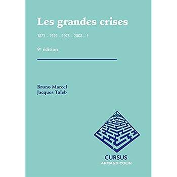 Les grandes crises - 9e éd. - 1873 - 1929 - 1973 - 2008 - ?