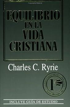 Equilibrio en la vida cristiana (Spanish Edition) de [Ryrie, Charles C.]