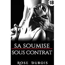 Sa Soumise Sous Contrat: (Nouvelle Érotique Adulte BDSM / Interdit Au Moins de 18 ans / Soumission / Première Fois / Suspense)