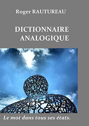 Couverture du livre Dictionnaire analogique: Le mot dans tous ses états. (Edition 2019)