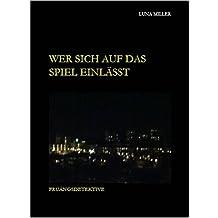 Wer sich auf das Spiel einlässt (German Edition)