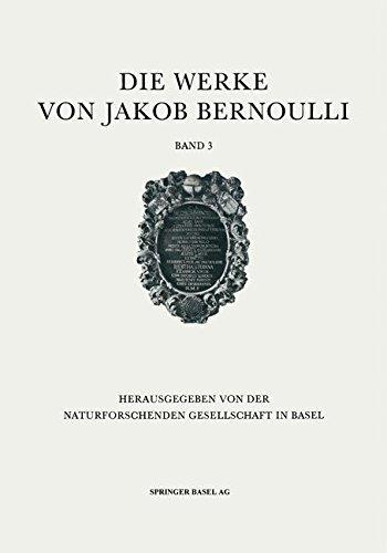 Die Werke von Jakob Bernoulli: Bd. 3: Wahrscheinlichkeitsrechnung
