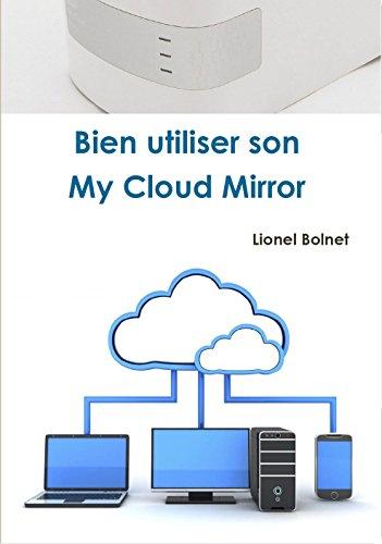 Couverture du livre Bien utiliser son My Cloud Mirror