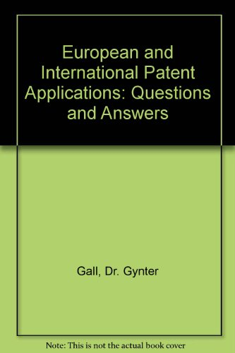 European and International Patent Applications: Questions and Answers por Dr. Gynter Gall