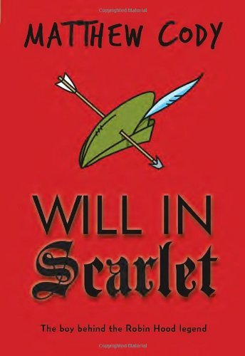 Will in Scarlet by Matthew Cody (2013-10-08)