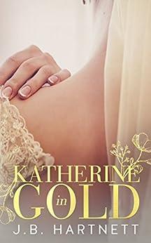 Katherine in Gold (The Beachy Bride Book 2) by [Hartnett, J.B.]
