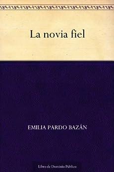 La novia fiel (Spanish Edition) par [Bazán, Emilia Pardo]