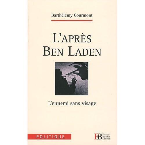 L'après Ben Laden : L'ennemi sans visage de Barthélémy Courmont (25 août 2011) Broché