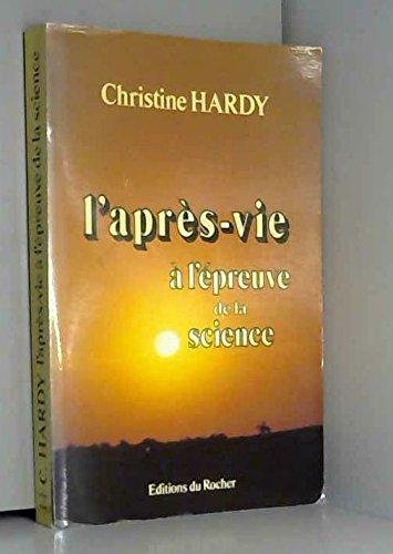 L'après-vie à l'épreuve de la science par Christine Hardy