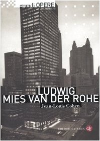 Ludwig Mies van der Rohe. Ediz. illustrata