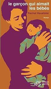 """Afficher """"le garçon qui aimait les bébés Le garçon qui aimait les bébés"""""""